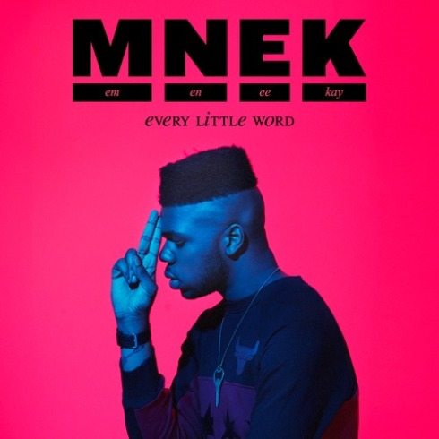 mnek-2014-every-little-word-you-say
